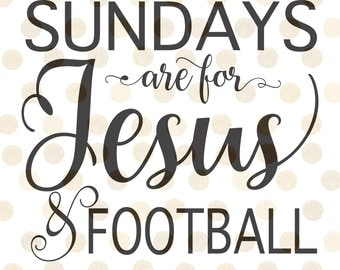 Sundays are for Jesus and Football Svg, Football Svg, Christian Svg, Svg Files for Cricut,  Svg Cutting Files, Game Day Svg
