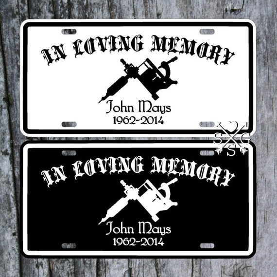 Tattoo artist memorial in loving memory license plate car tag for Tattoo artist license