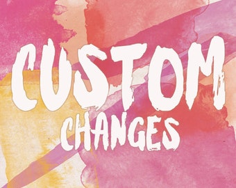 Custom Changes Made To Any Print Currently Available in Our Shop - Add On