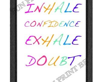 Inhales Confidence exudes Doubt