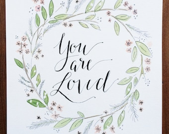 """Handmade Calligraphy/Watercolor """"You Are Loved"""" Sign"""