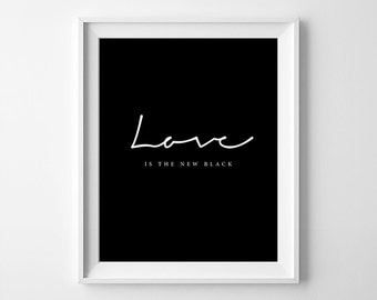 Love Is The New Black, Motivation Print, Black And White Printable, Dorm Decor, Love Wall Art, Black Typography