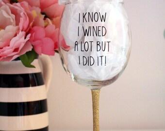 I Wined A Lot But I Did It Graduation Wine Glass