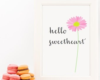 Hello Sweetheart Daisy Home Decor Printable Wall Art INSTANT DOWNLOAD DIY - Great Gift!