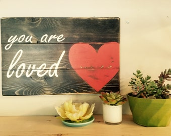 You Are Loved Sign