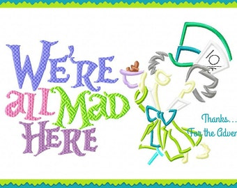 We're All Mad Here Mad Hatter from Alice in Wonderland Sketch Digital Embroidery Machine Applique Design File 5x7 6x10