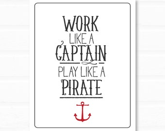 Work Like a Captain, Play Like a Pirate | Pirate decor | digital print | digital download | pirate art print | digital art print | nautical