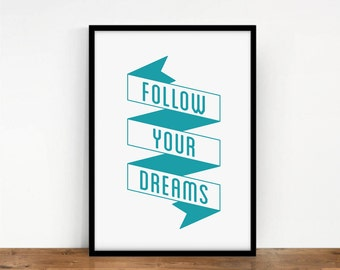 Follow Your Dreams Art Print, Quote Poster, Inspiring Digital Art, Wall Decor, Quote Artwork, Typography Wall Art, Motivational, Printable