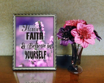 "Motivational print ""Have faith and believe in yourself"""
