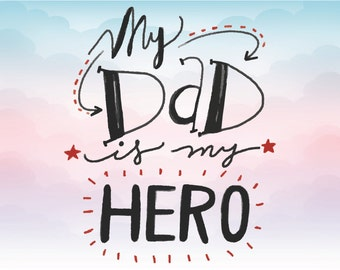 My dad is my hero SVG text, Iron on clipart, Father vector text, Silhouette text, Cricut file, Eps Pdf Svg Png Dxf vector quote