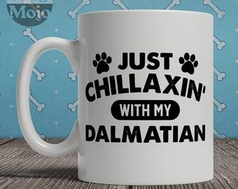 Dalmatian Mug - Just Chillaxin' With My Dalmatian - Funny Coffee Mug For Dog Lovers