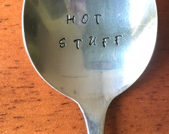 HOT STUFF ~ Hand Stamped Soup Spoon. Unique Gift. Pre-Owned or New Flatware Available