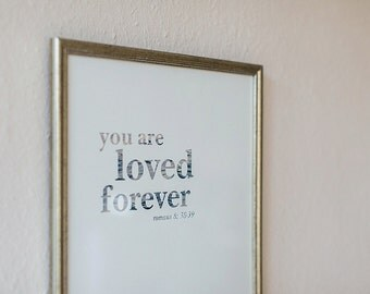 Loved forever | Inspiration Print | Poetry | Wall Decor