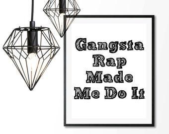 rap lyrics wall art, gangsta rap made me do it, gangster rap, hip hop art, gangsta rap, funny wall art, rap lyrics print, rap lyrics