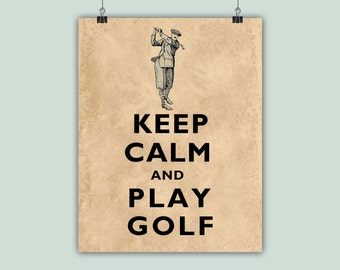 Golf Art, Gofer Print, Golfing Poster, Keep Calm Art, Keep Calm Print, Play Golf, Golfing decor, Gift for golfers, Golf Players