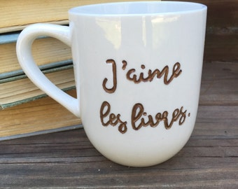 "Hand Engraved and Painted Mug: ""J'aime les livres."" {I love books.}"