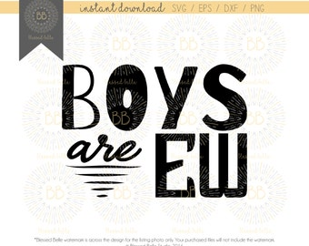 Boys are Ew SVG, girl SVG, svg, eps, dxf, png file, Silhouette, Cricut