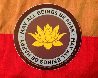 May All Beings Be Free-May All Beings Be Happy 4 Inch Round Sticker