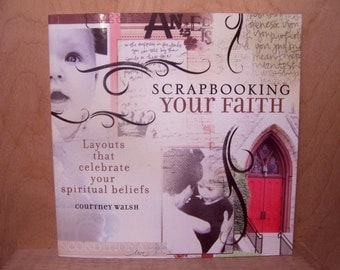 Scrapbooking Your Faith  - Book  -  Courtney Walsh