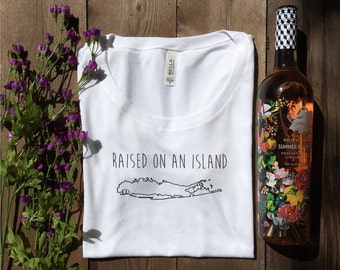 Raised On An Island . Long Island - Adult Tee Shirt - Long Island - NY - East End - Montauk - North Shore - South Shore