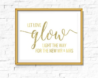 DIY PRINTABLE Gold Let Love Glow Sign | Instant Download | Wedding Ceremony Reception | Gold Foil Calligraphy | Party Print | Suite | WS1