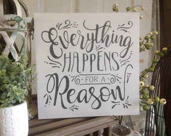 Everything Happens for a Reason white wood sign, home decor, housewarming gift, inspirational sign, spiritual