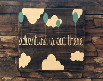 Adventure Is Out There Sign, Nursery sign, Children's room decor, Boy and girl signs, Boy or girl gift