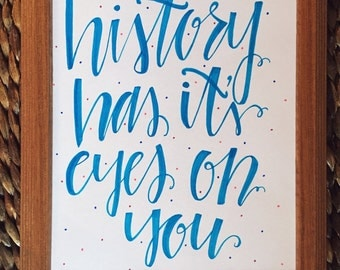 History Has Its Eyes On You| Hamilton| Card stock Quote| Framed Quote| Framed Art| 8x10