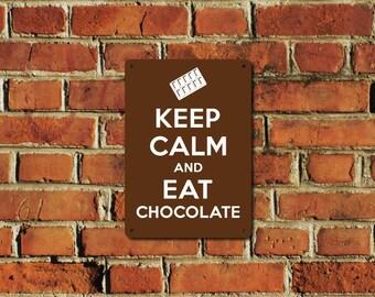 Keep Calm and Eat Chocolate Metal Sign