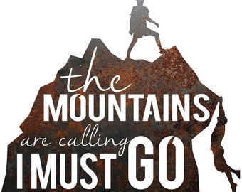 "Rustic Home Decor Mountain Men Hikers ""The Mountains Are Calling, I Must Go"" Metal Sign"