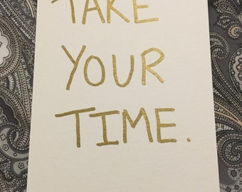 Take Your Time: Original, One-of-a-Kind Greetings Postcard