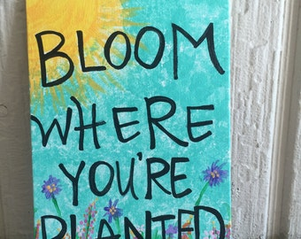 Bloom where you're planted painting