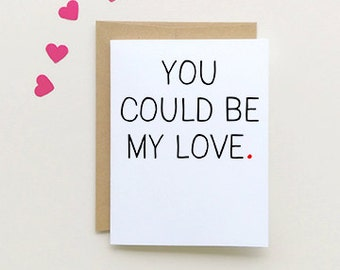 Love Card | You Could be my love | I love you| Boyfriend Card {SKU: FC126}