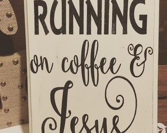 "Running on Coffee and Jesus! 9x11"" hand painted wood sign! Distressed sign!"