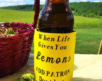 When Life Gives You Lemons can and bottle coolie/can holder/htv item