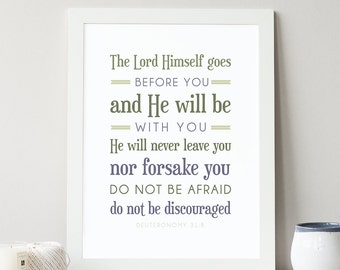 Deuteronomy 31:8 Printable, Bible Verse Art, Scripture Print, Typography Wall Quote, Instant Download, Art Print, High-res Printable