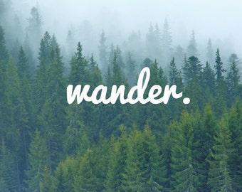 Wander Decal / Word Decal / Nature Decals / Laptop Decals / Car Decals / Adventure Decals / Computer Decals / MacBook Decals / Window Decals