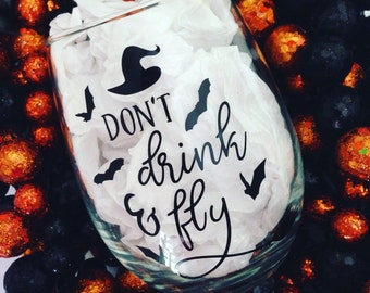 Don't Drink and Fly! Halloween Wine Glass