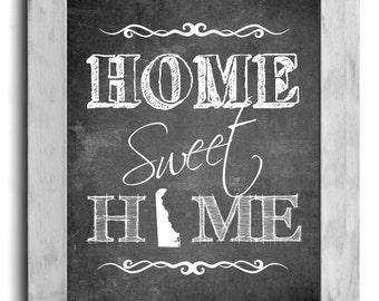 Delaware Art, Home Sweet Home Print, Custom State Print, State Art, Map Art, Map Print, Chalkboard Print, Wall Decor, Housewarming Gift