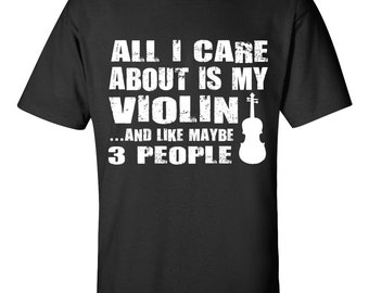 All I Care About is My Violin Tee