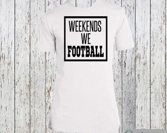 Weekends We Football Women's Tee
