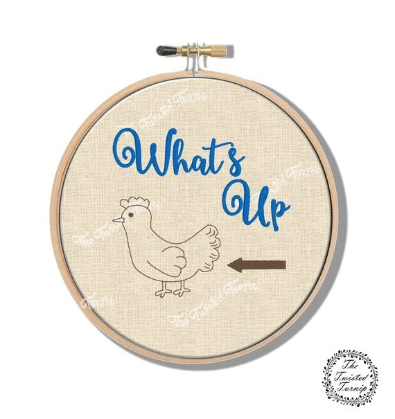 Machine Embroidery Design What's Up Chicken Butt Funny Kitchen Wall Art Original Digital File Instant Download 4x4 For 6 Inch Round Frame
