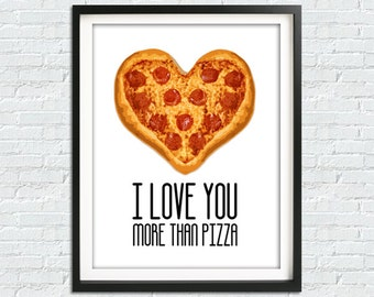 Pizza Heart Print, Pizza Print, Pizza Poster, Love Print, Love You More Than Pizza Wall Art, Pizza Gift, Pizza Couple Gift, Pizza Room Art