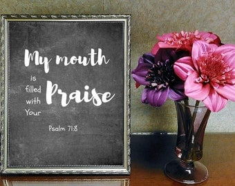 My mouth is filled with Your praise, Printable Christian Art, Scripture Art, Bible Verse, Instant Downloads