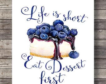 Life is short, eat dessert first  | Watercolor dessert | Typography art print| Kitchen decor print | Printable wall art typography print