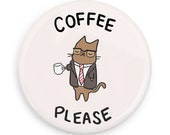 Coffee Cat Magnet Mirror or Pinback Button Coffee Drinker Gift  Coffee Lover Coffee Addict Cute Pin