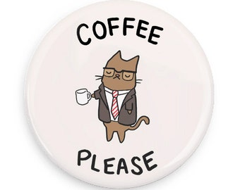 Cute Pin Coffee Please Cute Cat Magnet Pinback Button Coffee Drinker Gift  Coffee Lover Coffee Addict