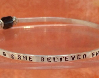 """Quote Bangle...""""She believed she could and so she did"""""""