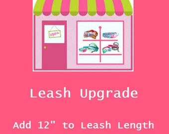 "Leash Length Upgrade: Add 12"" or more to standard length"