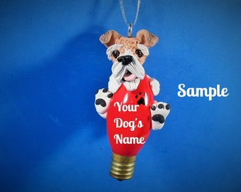 Wire Haired Fox Terrier Dog Christmas Light Bulb Ornament Sallys Bits of Clay PERSONALIZED FREE